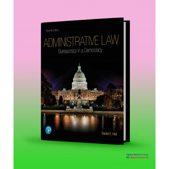Test Bank and Instructor Resources for  Administrative Law: Bureaucracy in a Democracy, 7th Edition